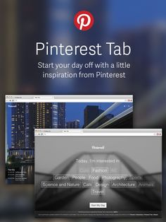 For Chrome desktop browsers you can now get the Pinterest Tab and see an inspiring full-color Pin each time you open a new window. It also comes with the handy Pin It button, so you can Pin stuff you find around the web.