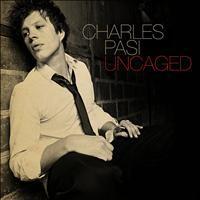 Uncaged - Charles Pasi (Believe Digital)