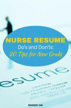 Nurse Resume Do's and Don'ts: 20 Tips for New Grads - NurseBuff Nursing School Tips, Nursing Career, Nursing Tips, Nursing Notes, New Grad Nursing Resume, Rn Resume, Resume Tips, Sample Resume, Nursing Resume Template