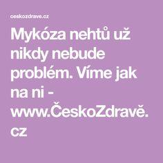 Mykóza nehtů už nikdy nebude problém. Víme jak na ni - www.ČeskoZdravě.cz Healing, Wicker