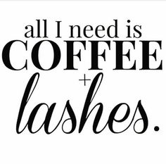 All i need is coffee & lashes