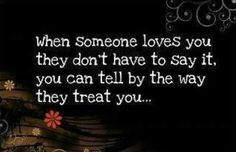 When someone loves you they don't have to..