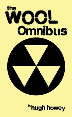 The Wool Omnibus by Hugh Howey.one of the most exciting sci-fi post-apocalypse books I ever read.puts The Passage to shame! Silo Series, I Love Books, Books To Read, Big Books, Apocalypse Books, Science Fiction Books, Reading Rainbow, Page Turner, Interesting Reads