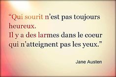 Celles qui font le plus mal . Jane Austen, Sayings And Phrases, Words Quotes, Love Quotes, Famous Quotes, French Words, French Quotes, Life Words, Beautiful Words