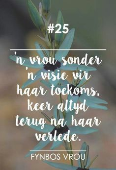 Fynbos Vrou Afrikaanse Quotes, Life Quotes, Qoutes, Prayer Board, Word Pictures, Beautiful Words, Growing Up, Inspirational Quotes, Wisdom