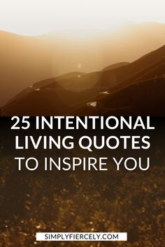 We all go through periods when we feel stuck or unmotivated. When I feel this way, these 25 intentional living quotes inspire me to live a life well lived. Minimalist Lifestyle, Minimalist Living, Building Self Esteem, Living Quotes, Quotes About Motherhood, Positive Psychology, Confidence Quotes, Positive Words, Quotes About Strength