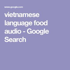 vietnamese language food audio - Google Search