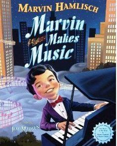 Marvin Makes Music Written by Marvin Hamlisch Illustrated by Jim Madsen