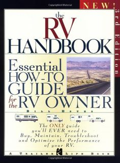 The RV Handbook: Essential How-to Guide for the RV Owner, 3rd Edition