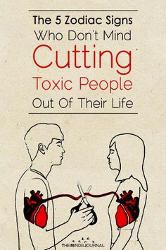 The 5 Zodiac Signs Who Don't Mind Cutting Toxic People Out Of Their Life - https://themindsjournal.com/the-5-zodiac-signs-who-dont-mind-cutting-toxic-people-out-of-their-life/