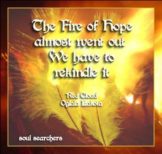 The fire of hope...