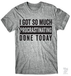 I got so much procrastinating done today!