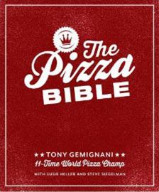 The Pizza Bible: The World's Favorite Pizza Styles, from Neapolitan, Deep-Dish, Wood-Fired, Sicilian, Calzones and Focaccia to New York, New Haven, Detroit, and more! by Tony Gemignani Coming October 2014!