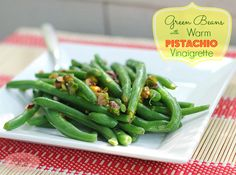 Green Beans with Warm Pistachio Vinaigrette - I love the buttery crunch pistachios add to this side dish!