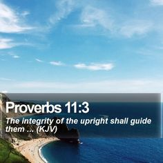 Proverbs 11:3 The integrity of the upright shall guide them ... (KJV)  #Gracious #Spirituality #Quotes #Thankful #Peace #WiseQuote #HDWallpaperLockScreens http://www.bible-sms.com/