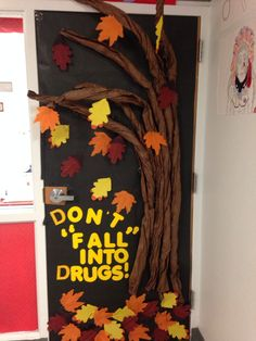 Don't Fall Into Drugs Door decoration for Red Ribbon Week. Drug Free Door Decorations, School Door Decorations, Halloween Door Decorations, Class Decoration, Thanksgiving Decorations, Drug Free Posters, Drug Free Week, Fall Classroom Door, Red Ribbon Week