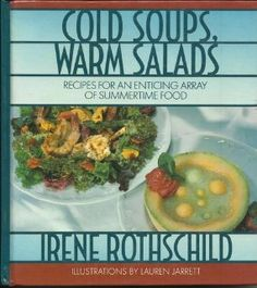 Cold Soup, Warm Salad: Irene Rothschild: 9780525248897: Amazon.com: Books