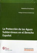 Erice Baeza, Valentina La protección de las aguas subterráneas en el Derecho español. Aranzadi, 2013.