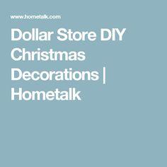Dollar Store DIY Christmas Decorations | Hometalk