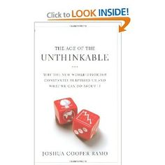 The Age of the Unthinkable.    Why who you are matters much more than what you know to do, or even do today. A new model of being and thinking - where resilience matters more than best laid plans, where unpredictability is the only predictable thing.