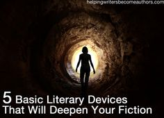5 Basic Literary Devices That Will Deepen Your Fiction - Helping Writers Become Authors