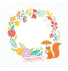 Floral autumn frame welcome lettering squirrel vector by Lenlis on VectorStock®