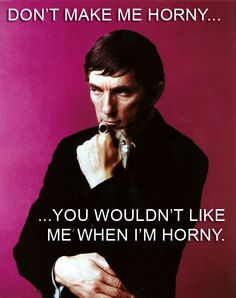 Barnabas: Don't make me horny...