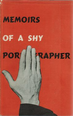 Kenneth Patchen, Memoirs of a Shy Pornographer, New Directions, 1945.