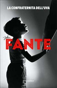 John Fante, La confraternita dell'uva, Super ET - DISPONIBILE ANCHE IN E-BOOK