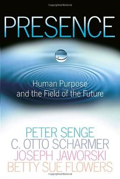 Bestseller Books Online Presence: Human Purpose and the Field of the Future Peter M. Senge, C. Otto Scharmer, Joseph Jaworski, Betty Sue Flowers $11.31  - http://www.ebooknetworking.net/books_detail-0385516304.html