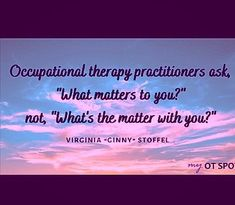 💛 Doesn't this quote just What Is Occupational Therapy, Helping People, Success, Learning, Quotes, Life, Quotations, Studying, Teaching
