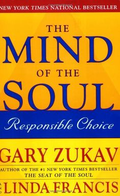 The Mind of the Soul: Responsible Choice by Gary Zukav