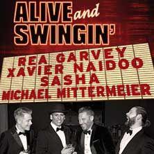 Alive and Swingin' | Rea Garvey, Xavier Naidoo, Sasha und Michael Mittermeier // 09.02.2017 - 03.04.2017  // 09.02.2017 20:00 HAMBURG/Mehr! Theater am Großmarkt // 10.02.2017 20:00 HAMBURG/Mehr! Theater am Großmarkt // 11.02.2017 20:00 HAMBURG/Mehr! Theater am Großmarkt // 12.02.2017 20:00 HAMBURG/Mehr! Theater am Großmarkt // 01.03.2017 20:00 DÜSSELDORF/Mitsubishi Electric HALLE // 02.03.2017 20:00 DÜSSELDORF/Mitsubishi Electric HALLE // 03.03.2017 20:00 DÜSSELDORF/Mitsubishi Electric…