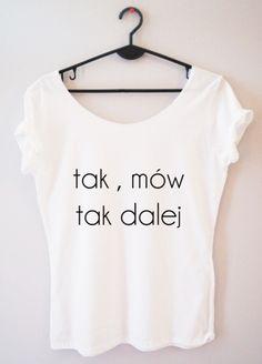 T-shirt damski z napisem tak, mów tak dalej