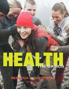 Health: The Basics (10th Edition) by Rebecca J. Donatelle https://www.amazon.com/dp/0321774345/ref=cm_sw_r_pi_dp_x_43pZxbX72X5C2