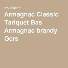 Armagnac Classic Tariquet Bas Armagnac brandy Gers