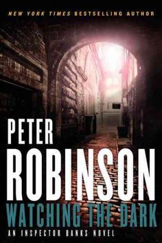 """Watching the dark : [an Inspector Banks novel] / Peter Robinson. """"When Detective Inspector Bill Reid is found murdered, Chief Inspector Alan Banks, suspecting police corruption, handles the investigation with the utmost discretion until he discovers that Reid's murder is linked to the disappearance of a young English girl six years earlier."""""""