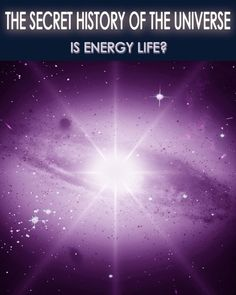 http://eqafe.com/p/the-secret-history-of-the-universe-is-energy-life-part-6