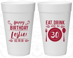 30th Birthday Styrofoam Cups, Eat Drink and be 30, Happy Birthday, Birthday Foam Cups (20240)
