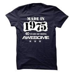 Made in 1975 - 40 Years of Being Awesome - #gift tags #shower gift. ORDER HERE => https://www.sunfrog.com/Names/Made-in-1975--40-Years-of-Being-Awesome-19286278-Guys.html?68278