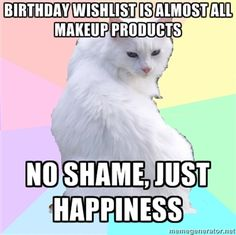 Sephora's Beauty Addict Kitty, Yeah my spirit animals, white cats kittens cosmetics makeup memes, funny humor,  Birthday wish list wishlist, is almost all makeup products,