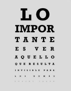 Lo importante es ver aquello que resulta invisible...