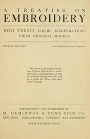 Cover of: A treatise on embroidery by Heminway, M., & sons silk co