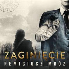 Audiobook Zaginięcie  - autor Remigiusz Mróz   - czyta Krzysztof Gosztyła