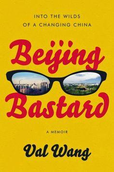 Beijing Bastard by Val Wang