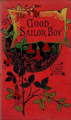 The Good Sailor Boy or The Adventures of Charley Morant by Mercie Sunshine (pseud.) 1882