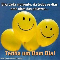 Ria todos os dias, bom dia!