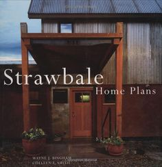 Straw Bale House Books for off. Strawbale home plans (book) maybe we should get this.