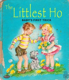 The Littlest Ho Baby's First Trick. Bad Children's Books children's literature classic vintage