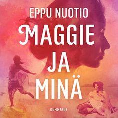 Maggie ja minä - Eppu Nuotio - E-kirja - Äänikirja - BookBeat Cover, Artwork, Books, Work Of Art, Libros, Auguste Rodin Artwork, Book, Artworks, Book Illustrations